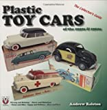 Plastic Toy Cars of the 1950s and 1960s, Andrew Ralston, 1845841255