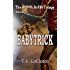 Babytrick (The detroit im dyin Trilogy Book 3)