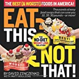 Eat This Not That! The Best (And Worst!) Foods in America!, David Zinczenko and Matt Goulding, 1605294616