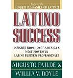 [ [ [ Latino Success[ LATINO SUCCESS ] By Failde, Augusto ( Author )Jun-19-1997 Paperback