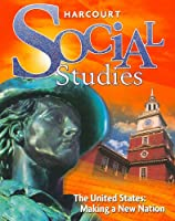 Social Studies: The United States: Making a New Nation