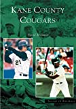 img - for Kane County Cougars (Images of Baseball) by David Malamut (2005-05-04) book / textbook / text book