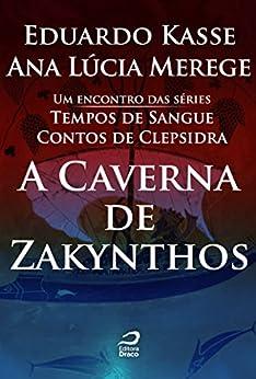 A Caverna de Zakynthos (Tempos de Sangue) por [Kasse, Eduardo, Merege, Ana Lúcia]