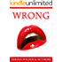 WRONG: Adult Taboo Erotica Sex Stories