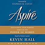 Aspire: Discovering Your Purpose Through the Power of Words | Kevin Hall