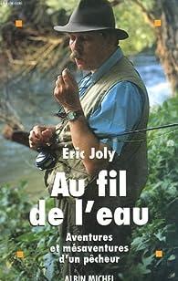 Au Fil de l'eau par Eric Joly
