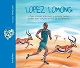 Lopez Lomong: Todos estamos destinados a utilizar nuestro talento para cambiar la vida de las personas (Lo que de verdad importa) (Spanish Edition)