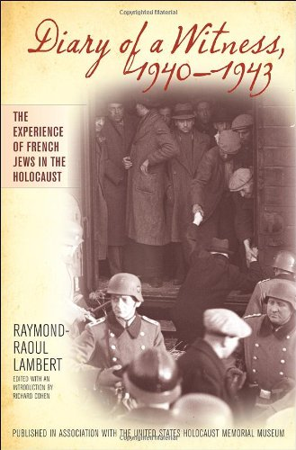 Diary of a Witness, 1940-1943 (Published in association with the United States Holocaust Memorial Museum)