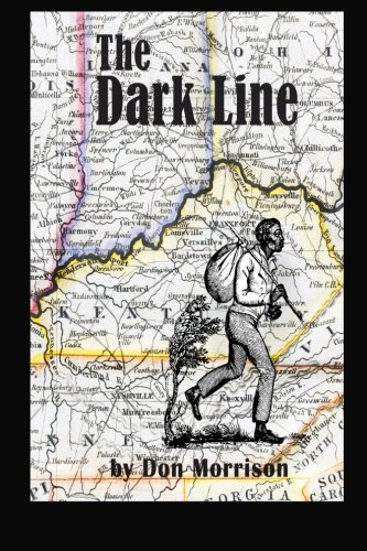 The Dark Line: Three Heroic Women of the Antebellum Border - Line Dark