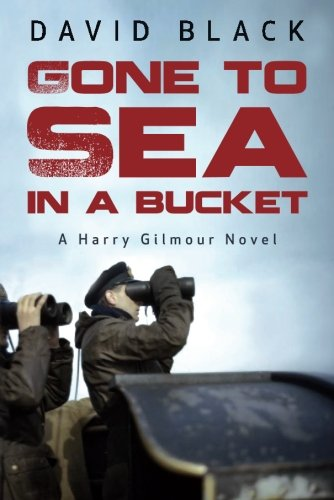 Gone to Sea in a Bucket (A Harry Gilmour Novel)