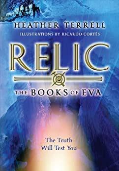 Relic (The Books of Eva I) by [Terrell, Heather]