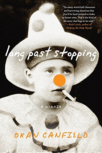 Read Online Long Past Stopping: A Memoir pdf epub