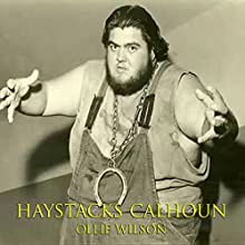Haystacks Calhoun Audiobook by Ollie Wilson Narrated by Michael Soma