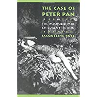 The Case of Peter Pan: Or the Impossibility of Children's Fiction (New Cultural Studies Series)