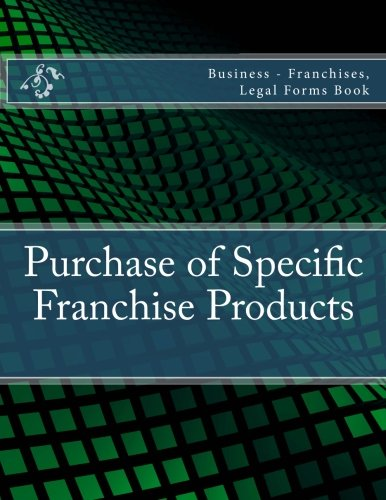 Download Purchase of Specific Franchise Products: Business - Franchises, Legal Forms Book pdf