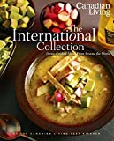 Canadian Living: The International Collection: Home-Cooked Meals From Around the World