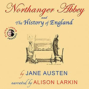 Northanger Abbey and the History of England (Annotated) Audiobook