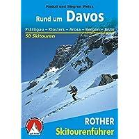 Rund um Davos: Prättigau - Klosters - Arosa - Bergün - Bivio. 50 Skitouren (Rother Skitourenführer)