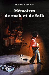 Mémoires de rock et de folk par Philippe Koechlin
