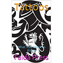 Tattoos: What You Need To Know