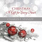 Christmas: A Gift for Every Heart | Charles F. Stanley