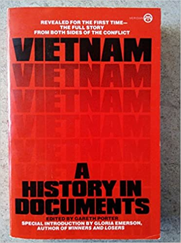 Vietnam: A History in Documents: Gareth Porter, Gloria Emerson