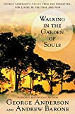 img - for Walking in the Garden of Souls: George Anderson's Advice from the Hereafter for Living in he Here and Now book / textbook / text book