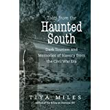 Tales from the Haunted South:Dark Tourism and Memories of Slavery from the Civil War Era
