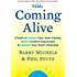 Coming Alive: 4 Tools to Defeat Your Inner Enemy, Ignite Creative Expression & Unleash YourSoul's Potential