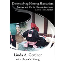 Demystifying Hmong Shamanism: Practice and Use