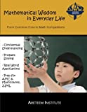 Mathematical Wisdom in Everyday Life: From Common Core to Math Competitions
