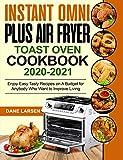 Instant Omni Plus Air Fryer Toast Oven Cookbook