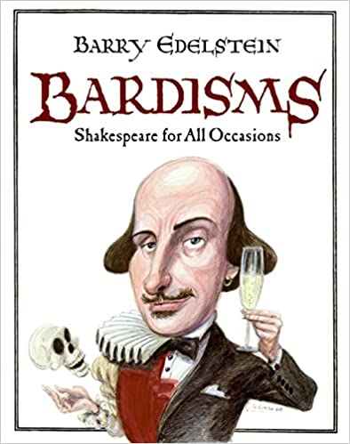 Book Bardisms: Shakespeare for All Occasions