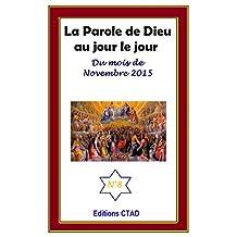 La parole de Dieu au jour le jour (mois de Novembre 2015) (French Edition)