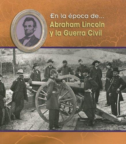 Abraham Lincoln y la Guerra Civil (En la época de) (Spanish Edition) ebook