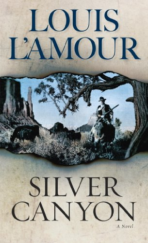 Silver canyon a novel kindle edition by louis lamour literature silver canyon a novel by lamour louis fandeluxe Choice Image