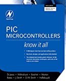 img - for PIC Microcontrollers: Know It All (Newnes Know It All) book / textbook / text book