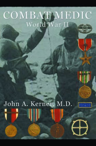 Combat Medic, World War II (John Kerner Series Book 1) (D Day World War Ii Invasion Game)