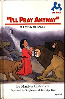 Book I'll Pray Anyway: The Story of Daniel (Me Too! Books)