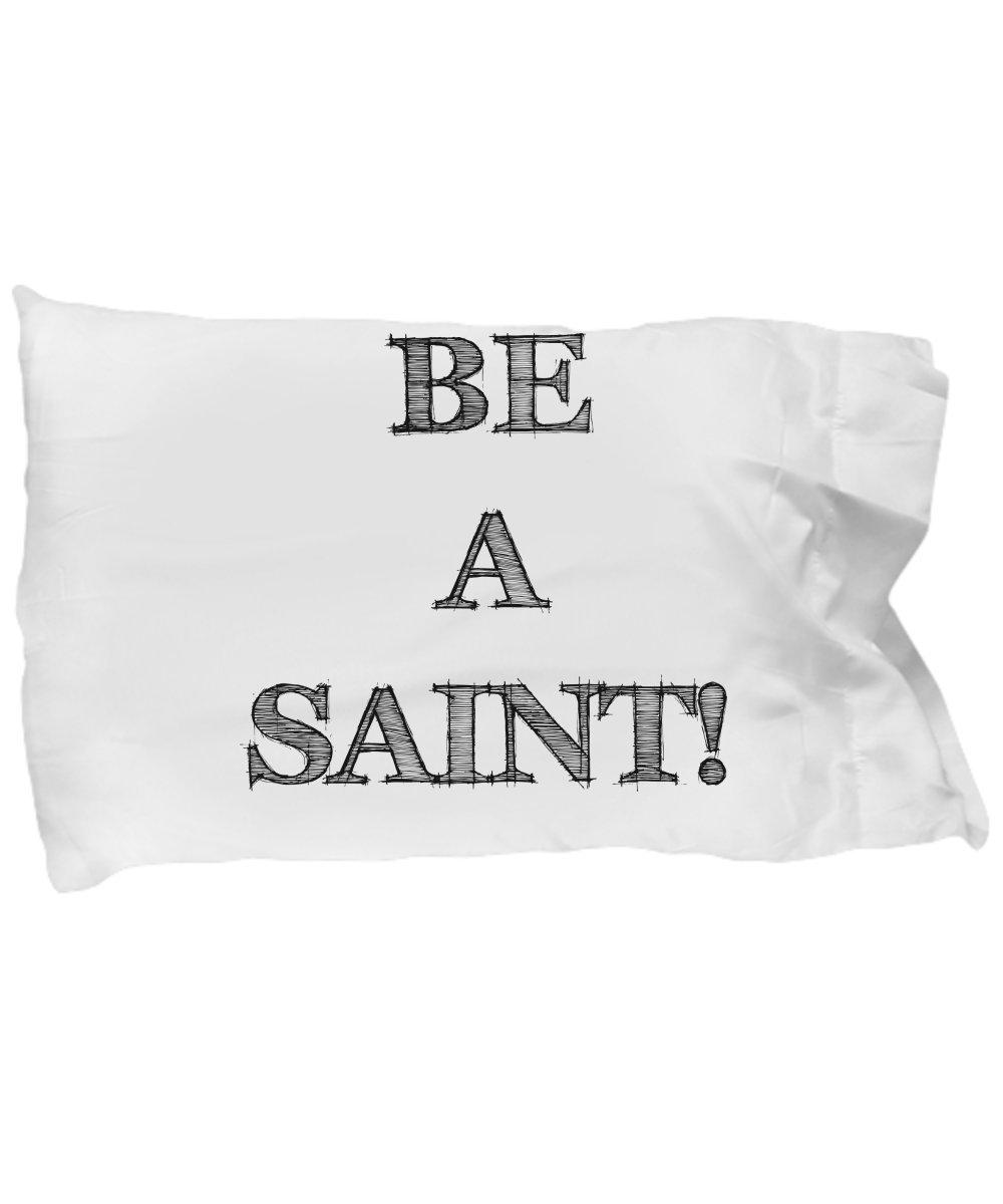 Schur-Link Brands Gift for Christian! Confirmation First Communion Graduation Seminarian! BE A SAINT! Pillowcase