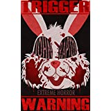 Trigger Warning: Extreme Horror