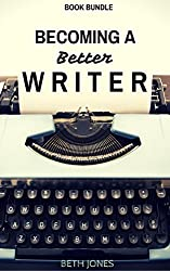 Becoming a Better Writer Bundle: The Well-Organized Writer, The Fussy Writer, and 5 Steps to Becoming a Better Writer (English Edition)