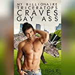 My Billionaire Triceratops Craves Gay Ass | Chuck Tingle