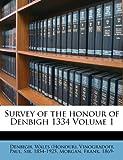 Survey of the Honour of Denbigh 1334 Volume 1, Denbigh Wales (Honour), Morgan Frank 1869-, 1247855260