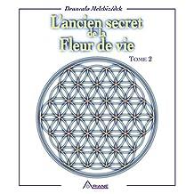 L'ancien secret de la fleur de vie, tome 2 (French Edition)