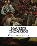 Maurice Thompson, Collection Novels, Maurice Thompson, 1500404055