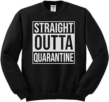 TeesAndTankYou Straight Outta Quarantine Sweatshirt Unisex
