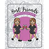 Best Friends Adult Coloring Book: Funny Best Friend Sayngs and Quotes with Relaxing Patterns and Animals to Color