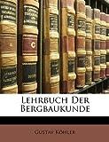 Lehrbuch der Bergbaukunde, Gustav Köhler, 117410256X