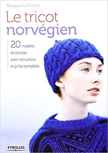 218191106e4f1 Amazon.fr - Le tricot norvégien  20 modèles de stylistes avec instructions  et grilles complètes. - Margaretha Finseth - Livres
